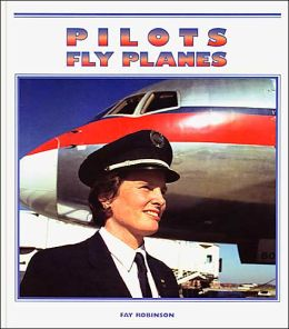 Pilots Fly Planes