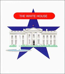 The White House: 1600 Pennsylvania Avenue