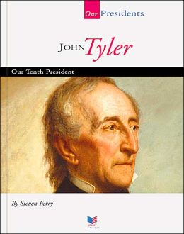 John Tyler: Our Tenth President