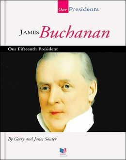 James Buchanan: Our Fifteenth President
