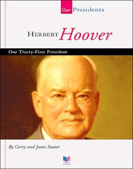 Herbert Hoover: Our Thirty-First President