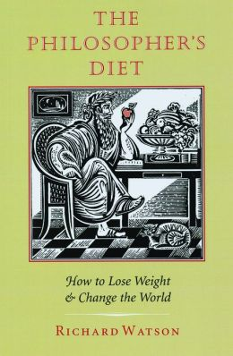The Philosopher's Diet: How to Lose Weight and Change the World