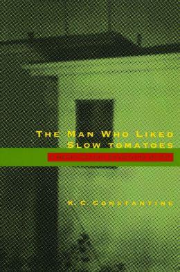 The Man Who Liked Slow Tomatoes (Rocksburg Series #5)