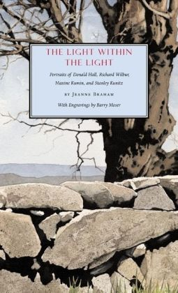 The Light Within the Light: Portraits of Donald Hall, Richard Wilbur, Maxine Kumin, and Stanley Kunitz