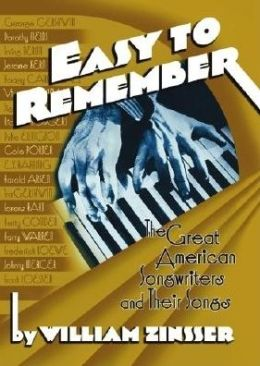 Easy to Remember: The Great American Songwriters and Their Songs for Broadway Shows and Hollywood Musicals