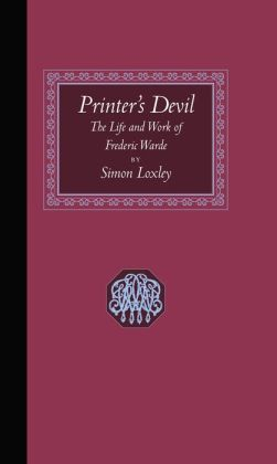 Printer's Devil: The Life and Work of Frederic Warde