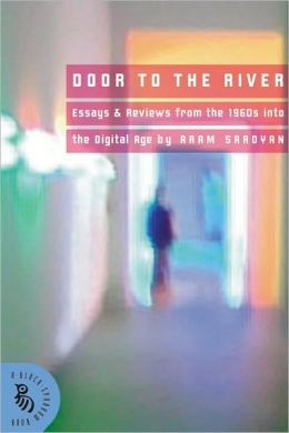 Door to the River: Essays and Reviews from the 1960s Into the Digital Age