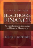 Book Cover Image. Title: Healthcare Finance:  An Introduction to Accounting and Financial Management, Author: Louis C. Gapenski