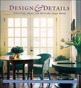 Design and Details: Creative Ideas for Styling Your Home