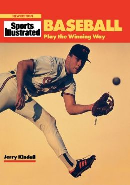 Sports Illustrated Baseball: Playing the Winning Way