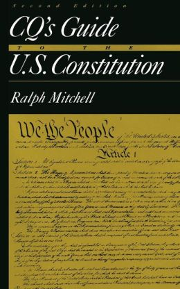 CQ's Guide to the U.S. Constitution, 2nd Edition