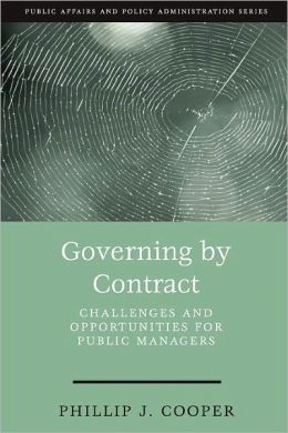 Governing By Contract: Challenges and Opportunities For Public Managers