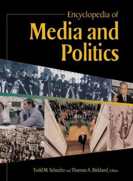 Encyclopedia Of Media and Politics