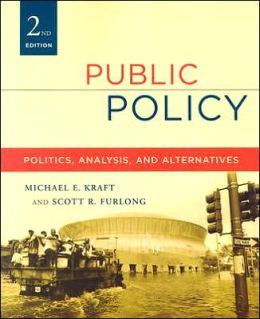 Public Policy: Politics, Analysis, and Alternatives, 2nd Edition