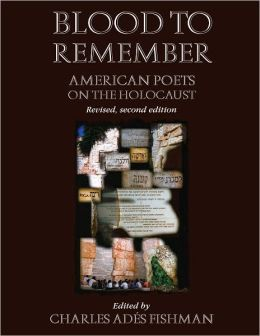 Blood to Remember: American Poets on the Holocaust