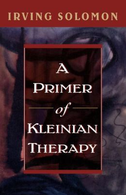 Primer Of Kleinian Therapy