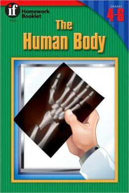 The Human Body: A Homework Booklet (Grades 4-6)