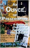 Ounce of Preservation: A Guide to the Care of Papers and Photographs