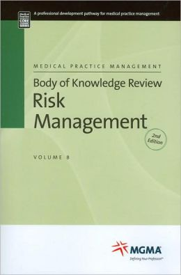 Medical Practice Management Body of Knowledge Review Risk Management