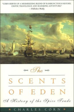 The Scents of Eden: A History of the Spice Trade
