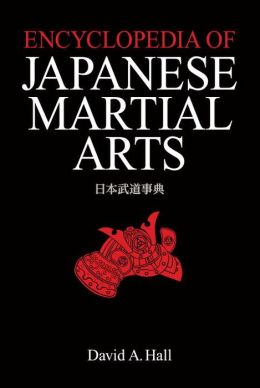 Encyclopedia of Japanese Martial Arts David A. Hall