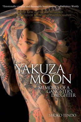 Yakuza Moon: Memoirs Of A Gangster's Daughter by Shoko