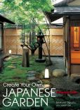 Book Cover Image. Title: Create Your Own Japanese Garden:  A Practical Guide, Author: Motomi Oguchi