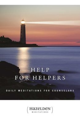 Help for Helpers: Daily Meditations for Counselors