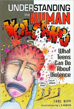 Understanding the Human Volcano: What Teens Can Do about Violence
