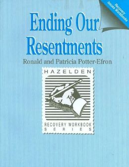 Ending Our Resentments (Recovery Workbook Series)