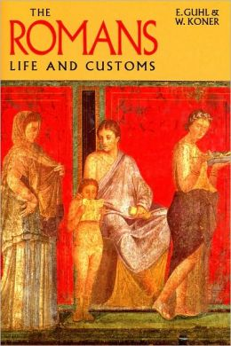 The Romans: Life and Customs