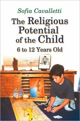 The Religious Potential of the Child: 6 to 12 Year Old