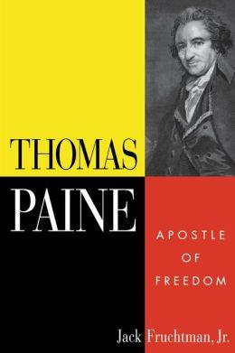 Thomas Paine: Apostle of Freedom