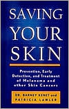 Saving Your Skin: Prevention, Early Detection and Treatment of Melanoma and Other Skin Cancers