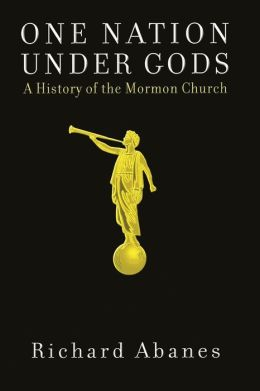 One Nation under Gods: A History of the Mormon Church