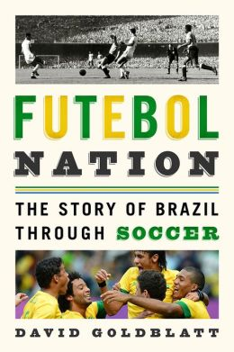 Futebol Nation: The Story of Brazil through Soccer