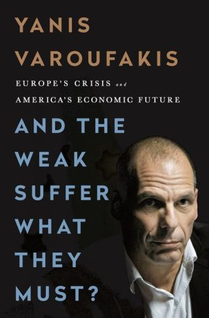 And the Weak Suffer What They Must?: Europe's Crisis and America's Economic Future