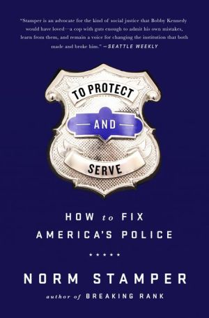 To Protect and To Serve: How to Fix America's Police