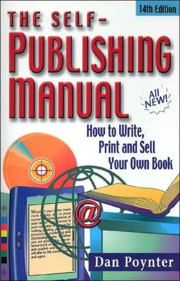 Self-Publishing Manual: How to Write, Print, and Sell Your Own Book