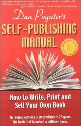 Self-Publishing Manual: How to Write, Print and Sell Your Own Book