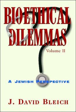 Bioethical Dilemmas