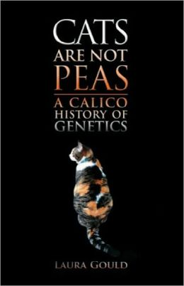 Cats Are Not Peas: A Calico History of Genetics, Second Edition