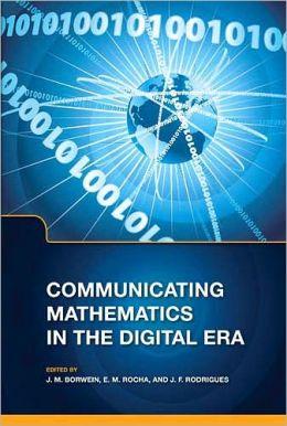 Communicating Mathematics in the Digital Era