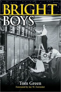 Bright Boys: The Making of Information Technology
