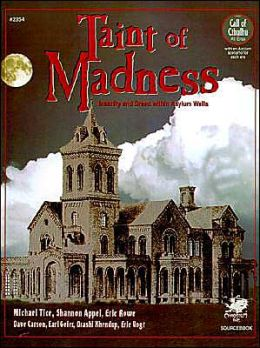 Taint of Madness: Insanity and Dread Within Asylum Walls