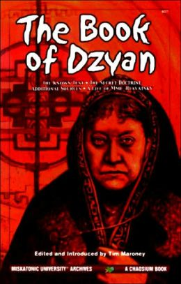 The Book of Dzyan: And Commentary from the Secret Doctrine Together with Related Texts and a Bibliographical Essay