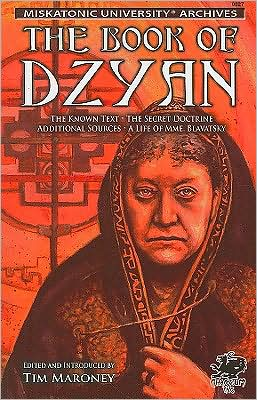 The Book of Dzyan: Being a Manuscript Curiously Received by Helena Petrovna Blavatsky with Diverse and Rare Texts of Related Interest