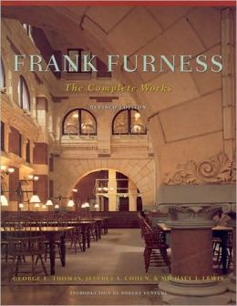 Frank Furness: The Complete Works