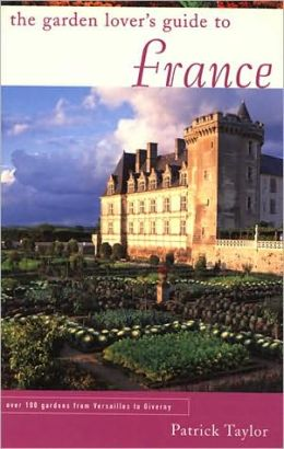 The Garden Lover's Guide to France