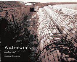Waterworks: A Photographic Journey through New York's Hidden Water System